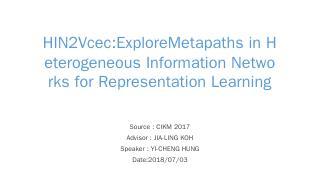 HIN2Vcec:ExploreMetapaths in Heterogeneous In...