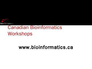 PPT - Bioinformatics.ca
