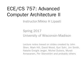 PPT - ECE 757, Advanced Computer Architecture...