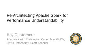 Re-Architecting Apache Spark for. Performance...