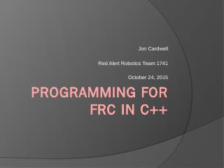 Programming for FRC in C++ - Indiana FIRST