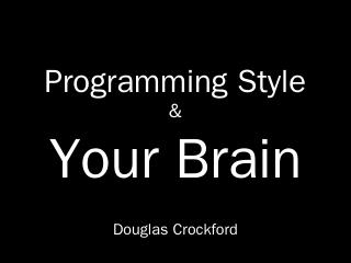Programming Style and Your Brain - Douglas Cr...
