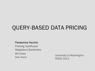 Query-Based Data Pricing - Wisc