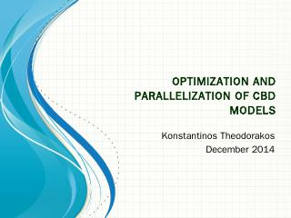 Optimization and Parallelization of CBD models