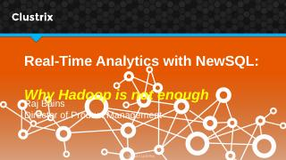 Real-Time-Analytics-with-NewSQL-Why-Hadoop-is...