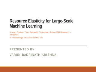 Resource Elasticity for Large-Scale Machine L...