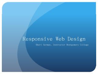 Responsive Web Design for Teachers - Sheri Ge...