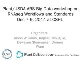 RNAseq Workflows and Standards iPlant/USDA-AR...