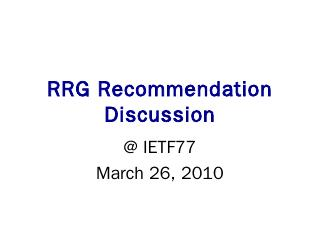 RRG Recommendation Discussion - IETF