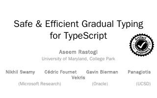 Safe & Efficient Gradual Typing for TypeScrip...