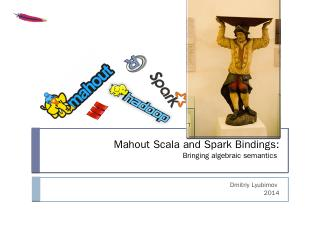 Scala and Spark Bindings - Apache Mahout
