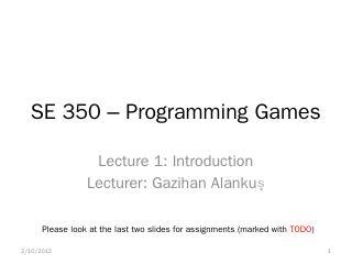 SE 350  Programming Games