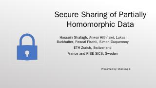 SeCURE Sharing of Partially HOMOmORPHIC DATA