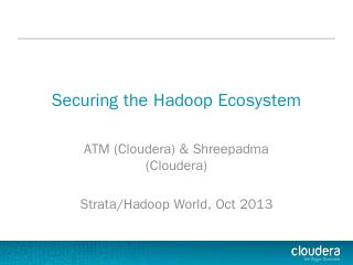 Securing-the-Apache-Hadoop-Ecosystem.pptx