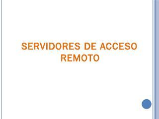 Servidores de acceso remoto