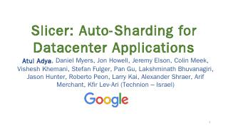 Slicer: Auto-Sharding for Datacenter Applicat...