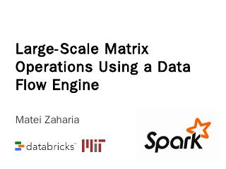 Large Scale Matrix Operations using a Data Fl...