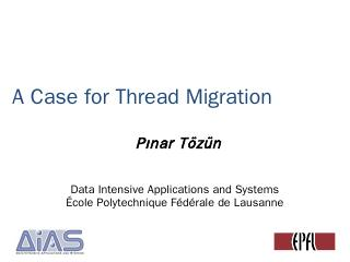 A Case for Thread Migration
