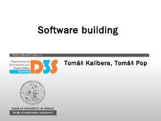 Software building - Department of Distributed...