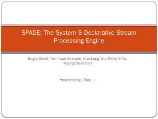 SPADE: The System S Declarative Stream Proces...