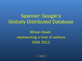 Spanner: Google's Globally-Distributed Databa...