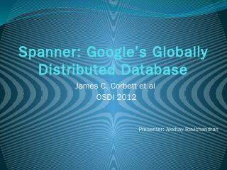 Spanner: Googles Globally Distributed Databas...