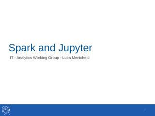 sparkAndJupyter@AWG.pptx - CERN Indico