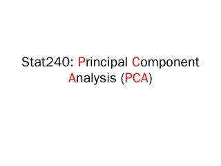 Stat240: Principal Component Analysis (PCA)
