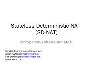 Stateless Deterministic NAT (SD-NAT) - IETF