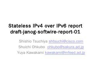 Stateless IPv4 over IPv6 report draft-janog-s...