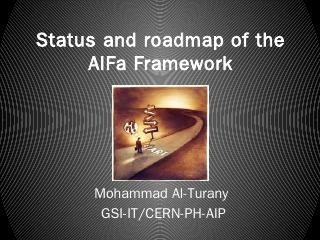 Status and roadmap of the AlFa Framework - CE...