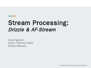Stream Processing: Drizzle & AF-Stream