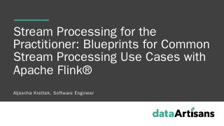 Stream Processing for the Practitioner: Bluep...