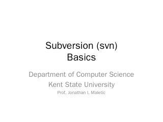 subversion - Computer Science - Kent State Un...