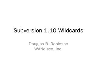 Subversion 1.10 Wildcards