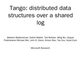 Tango: distributed data structures over a sha...