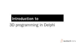 The basics of 3D programming - Delphi Day
