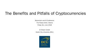 The Benefits and Pitfalls of Cryptocurrencies...
