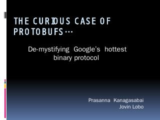 The Curious case of Protobufs