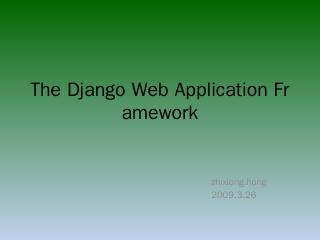 The Django Web Application Framework - my notes