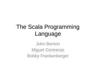 The Scala Programming Language - cse.sc.edu