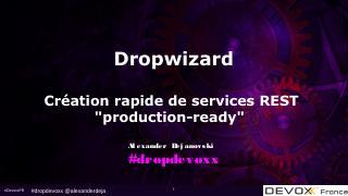 Devoxx 2016 - Dropwiz...