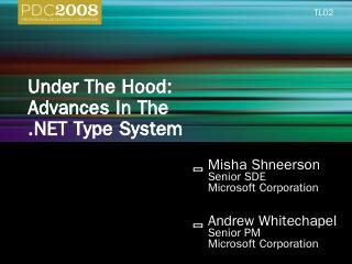 TL02  Under The Hood: Advances In The .NET Ty...
