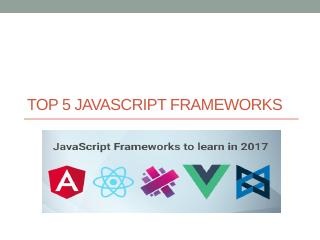 Top 5 Javascript Frameworks - BMC Communities