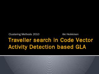 Traveller mode in Code Vector Activity Detect...