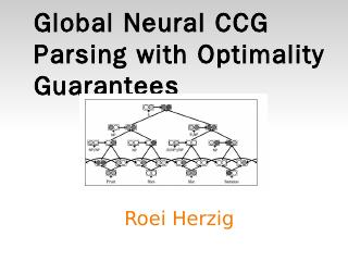 Global Neural CCG Parsing with Optimality Gua...