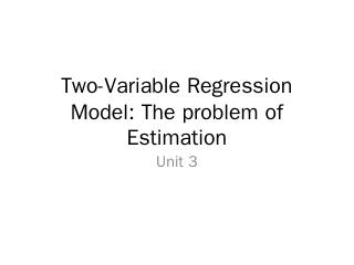 Two-Variable Regression Model: The problem of...