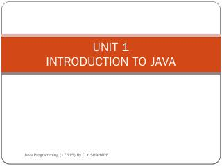 UNIT 1 INTRODUCTION TO JAVA