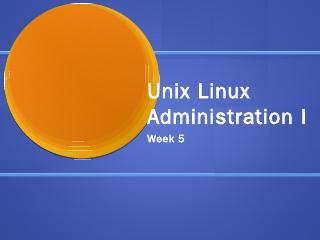 Unix Linux Administration I