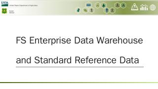 USFS Enterprise Data Warehouse & Standard Ref...